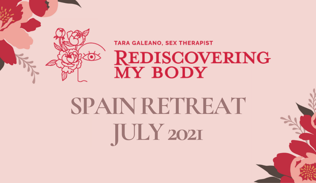Rediscovering My Body: Spain Retreat July 2021